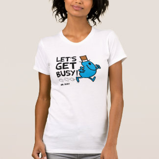 Mr. Busy | Let's Get Busy Black Text Tee Shirt