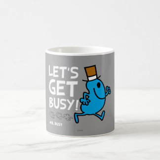 Mr. Busy | Let's Get Busy White Text Coffee Mug