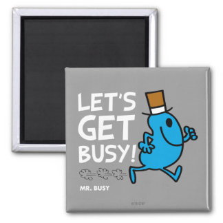 Mr. Busy | Let's Get Busy White Text Magnet