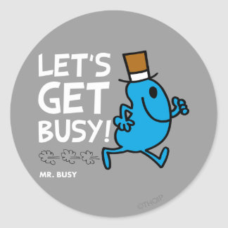 Mr. Busy | Let's Get Busy White Text Round Sticker