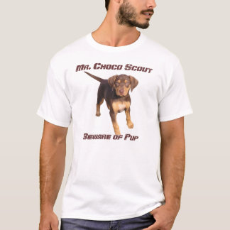 Mr. Choco Scout: Beware of Pup T-Shirt