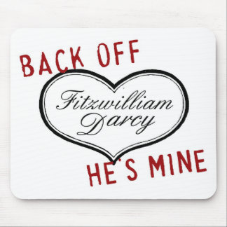 Mr. Darcy back off he's mine mousepad