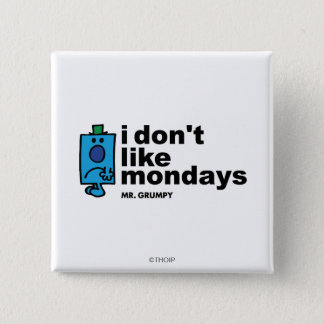 Mr. Grumpy Does Not Like Monday 15 Cm Square Badge