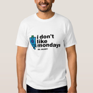 Mr. Grumpy Does Not Like Monday Tee Shirt