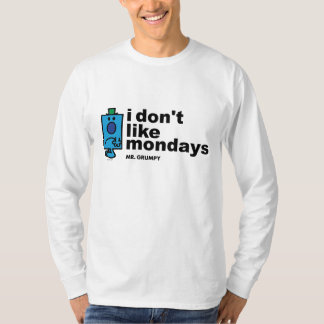 Mr. Grumpy Does Not Like Monday Tshirts