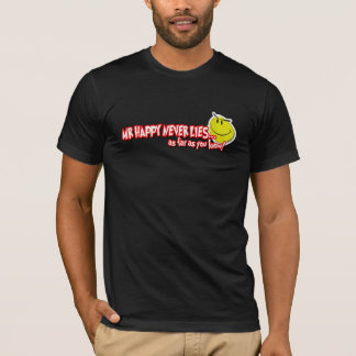 mr happy....never lies T-Shirt