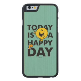 Mr. Happy | Today is a Happy Day Carved Maple iPhone 6 Case
