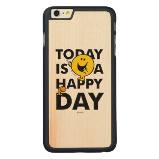 Mr. Happy | Today is a Happy Day Carved Maple iPhone 6 Plus Case