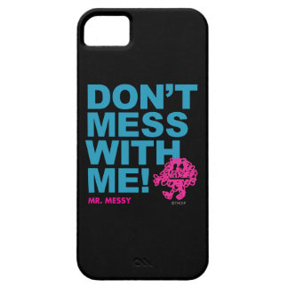 Mr. Messy | Don't Mess With Me iPhone 5 Covers