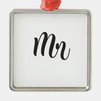 Mr Metal Ornament