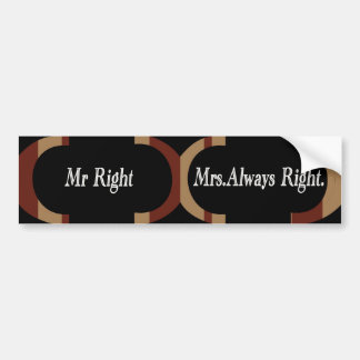 Mr Right & Mrs Always Right  Greeting Cards Bumper Stickers