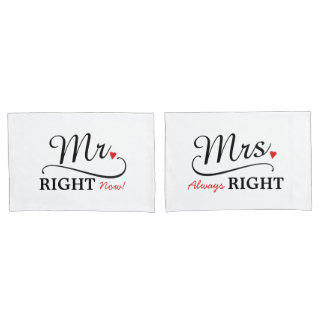 Mr Right Now & Mrs Always Right Cute Newlyweds Pillowcase