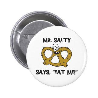Mr Salty Says Eat Me Pretzel Buttons