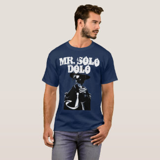 Mr. Solo Dolo T-Shirt