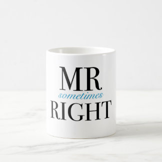 Mr Sometimes Right Classic White Mug
