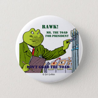 Mr. The Toad For President button