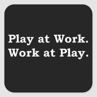 Mre Zen Anything Sayings - Play at Work Square Sticker