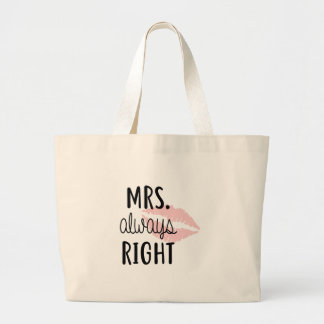 Mrs Always RIght Large Tote Bag