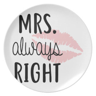 Mrs Always RIght Plate