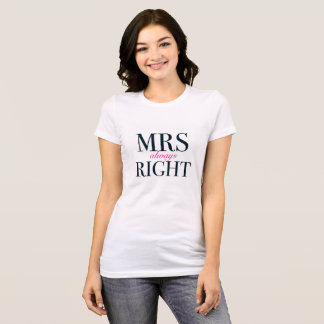 Mrs Always Right Women's Bella T Shirt