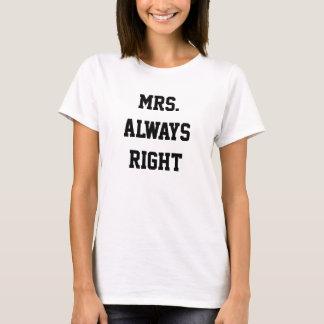Mrs. Aways Right T-Shirt
