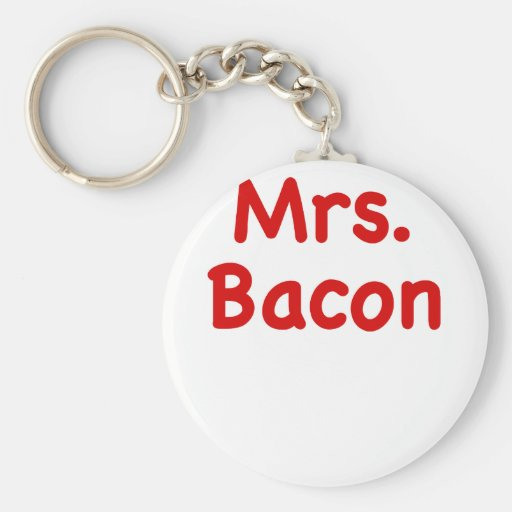 Mrs. Bacon Key Chains