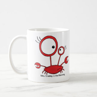 Mrs. Crabby in the Morning Coffee Mug