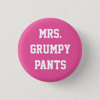 Mrs. Grumpy Pants Button
