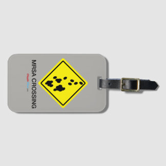 MRSA Crossing Sign Luggage Tag