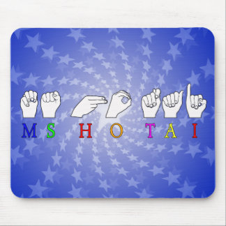 MS HO TAI CUSTOM REQUEST FINGERSPELLED NAME MOUSE PAD