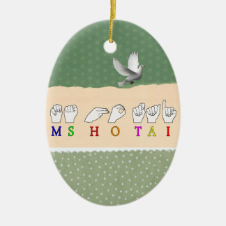 MS HO TAI FINGERSPELLED ASL NAME SIGN CERAMIC ORNAMENT