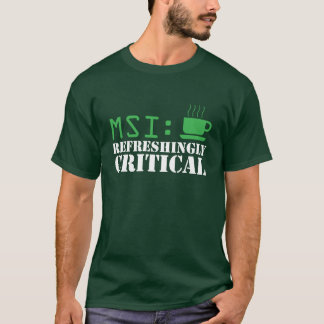 MSI: Green Refreshingly Critical Tee