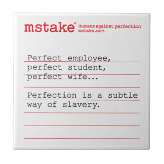 mstake Tactics - Perfection is slavery Small Square Tile