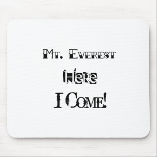 Mt. Everest Here I Come! Mouse Pad