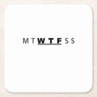 MTWTFSS WTF Days of The Week Funny Cool Square Paper Coaster
