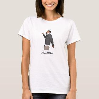 Mu-Who? T-Shirt