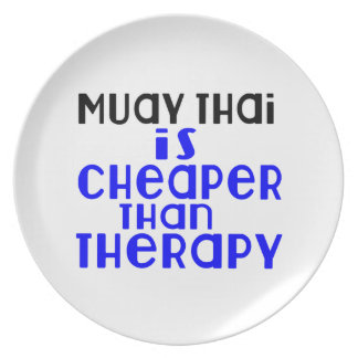 Muay Thai Is Cheaper  Than Therapy Dinner Plate