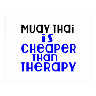 Muay Thai Is Cheaper  Than Therapy Postcard