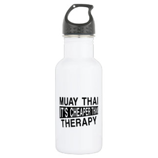 MUAY THAI IT IS CHEAPER THAN THERAPY 532 ML WATER BOTTLE