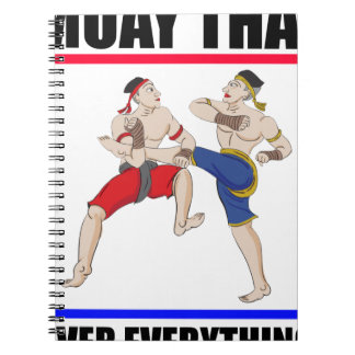 Muay Thai over everything Notebooks