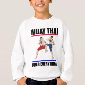 Muay Thai over everything Sweatshirt