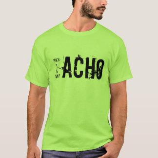 Muchacho, Macho, Gacho y Borracho T-Shirt