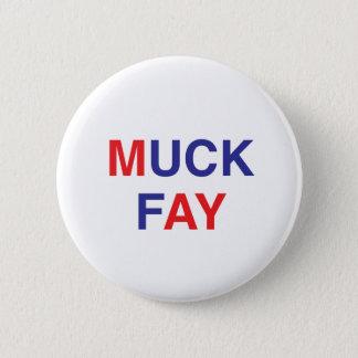 MUCK FAY Teresa May Badge / Button