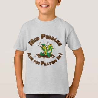Mud Puddles Are for Playing In! T-Shirt