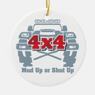 Mud Up or Shut Up 4x4 Off Road Ceramic Ornament