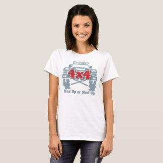 Mud Up or Shut Up 4x4 Off Road T-Shirt