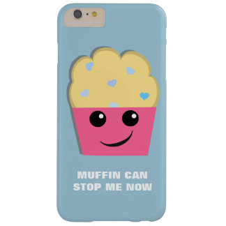Muffin Can Stop Me Barely There iPhone 6 Plus Case
