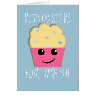 Muffin Can Stop Me Valentine Cards