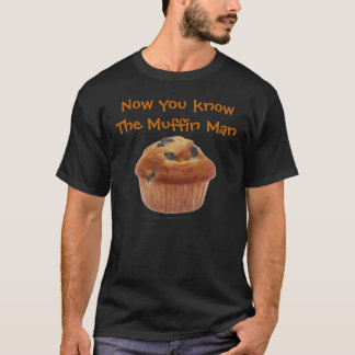 Muffin Man Shirt