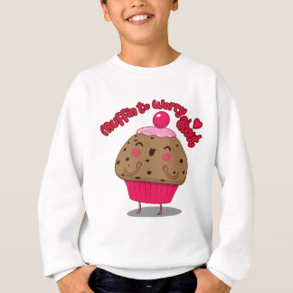 Muffin to Worry About Sweatshirt